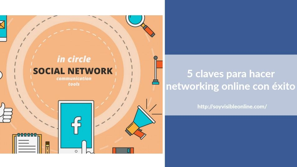 5 claves para hacer networking online con éxito